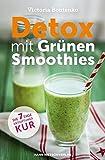 Detox mit Grünen Smoothies - Die 7-Tage-Entgiftungskur