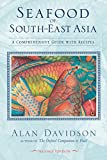 Seafood of South-East Asia: A Comprehensive Guide with Recipes