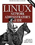 Linux Network Administrator's Guide, Tony Bautts and Terry Dawson, 0596005482