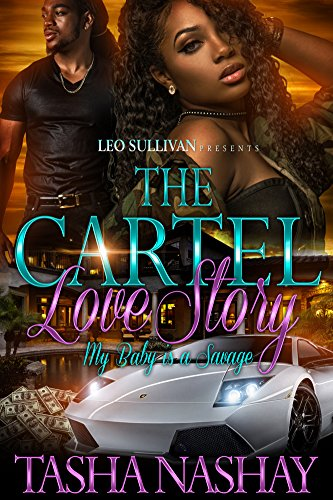 The cartel love story my baby is a savage kindle edition by the cartel love story my baby is a savage by nashay tasha fandeluxe Images