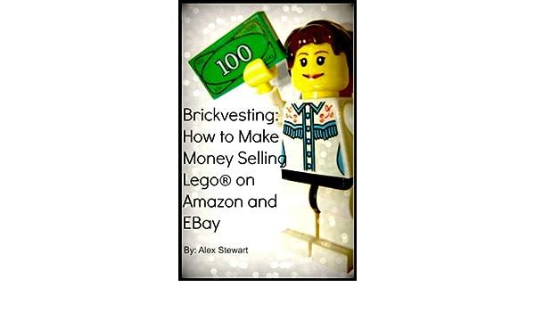 Brickvesting: How to Make Money Selling Lego® on Amazon and EBay: A ...