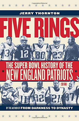- Five Rings: The Super Bowl History of the New England Patriots (So Far)