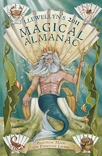 Llewellyn's 2011 Magical Almanac: Practical Magic for Everyday Living (Annuals - Magical Almanac)