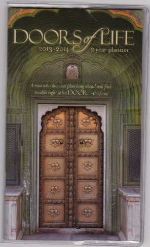 Doors of Life 2013-2014 2 Year Pocket Planner Calendar (Different Proverb or Inspirational Quote and Doorway for Each Month)