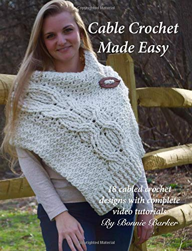 Download Cable Crochet Made Easy: 18 Cabled Crochet Project with Complete Video Tutorials! pdf epub