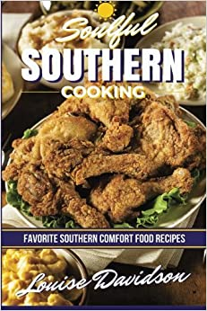Book Soulful Southern Cooking: Favorite Southern Comfort Food Recipes