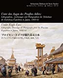 Under Eagle Eyes: Lithographs, Drawings & Photographs from the Prussian Expedition to Japan, 1860-61 (German, Japanese and English Edition)
