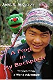 A Frog in My Backpack, Janet H. Anderson, 0595227392