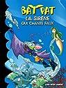 La sirène qui chante faux n 10 - Bat Pat par Pavanello