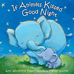 The bestselling book in Ann Whitford Paul and David Walker's adorable animal series―and don't miss the follow-up, If Animals Said I Love You! If animals kissed like we kiss good night, Giraffe and his calf ...