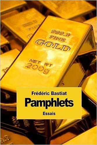 Livres google gratuits télécharger pdf Pamphlets: Les 18 pamphlets de Frédéric Bastiat PDF