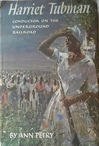 Harriet Tubman: Conductor on the Underground Railway (Conductor Of The Underground Railroad By Ann Petry)