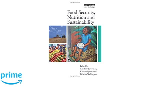Food security nutrition and sustainability geoffrey lawrence food security nutrition and sustainability geoffrey lawrence kristen lyons tabatha wallington 9781849713870 amazon books fandeluxe Images