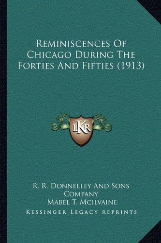 Reminiscences Of Chicago During The Forties And Fifties  1913