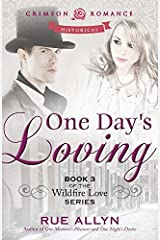 One Day's Loving: Book 3 Of Wildfire Love by Rue Allyn (2014-03-31) Paperback