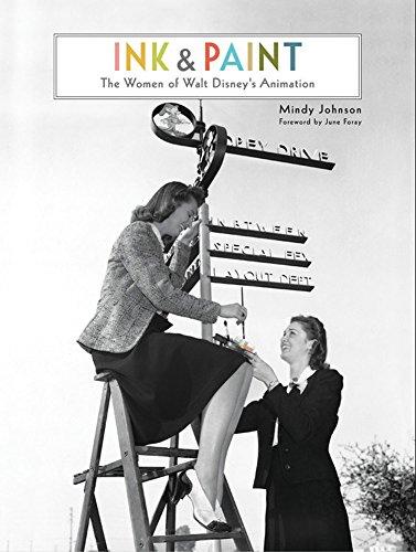 Ink & Paint: The Women Of Walt Disney's Animation (Disney Editions Deluxe)