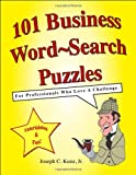 101 Business Word-Search Puzzles, Jr. Joseph C. Kunz, 1933230347