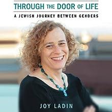 Through the Door of Life Audiobook by Joy Ladin Narrated by Trudie Kessler