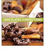 img - for Chocolates and Confections at Home with the Culinary Institute of America (At Home with the Culinary Institute of America) (Hardback) - Common book / textbook / text book