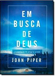 Em busca de Deus: A plenitude da alegria cristã - Publicado anteriormente sob o título: Teologia da Alegria