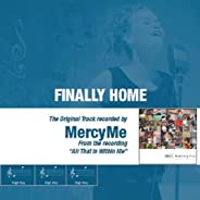 Finally Home - The Original Accompaniment Track as performed by MercyMe