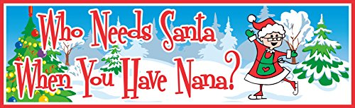 Who Needs Santa When You Have Nana Holiday Sign with Grandfather Dressed as Santa Claus with Decorated Christmas Tree – Fun Sign Factory Original Holiday Decor