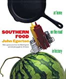 Southern Food: At Home, on the Road, in History (Chapel Hill Books)