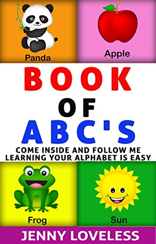 Children's Books: Book of ABC's (An Educational Learning Book About the Alphabet) Kid's Concept Picture Books for Babies,Toddlers at Potty Training Age, Preschool & Kindergarten to Beginner Readers