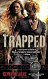 """Trapped (The Iron Druid Chronicles, Book Five)"" av Kevin Hearne"
