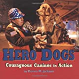Hero Dogs: Courageous Canines in Action