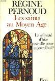 Les Saints au Moyen âge : La sainteté d'hier est-elle pour aujourd'hui ?