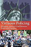 Virtuous Policing: Bridging America's Gulf Between Police and Populace (500 Tips)