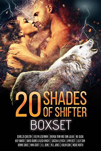20 Shades of Shifters: A Paranormal Romance Collection by [Carlton, Demelza, Trim, Brenda, Lederman, Evelyn, Guida, ML, Award, Aidy, Fox, Carmen, Adams, David, Best, Lynn, Cain, Lilly, Allisyn, Emma, Vonnie Davis, Brenda Trim , Tami Julka, Nina Croft, K.L. Bone, N.D. Jones, Kailin Gow, Moxie North]