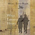 What Edward Heard | Megan Easley-Walsh