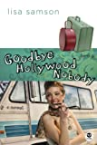 Goodbye, Hollywood Nobody: A Novel