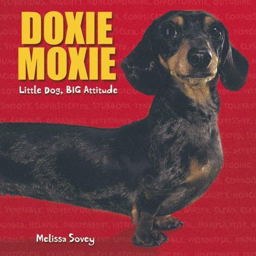 Doxie Moxie: Little Dog, Big Attitude ebook