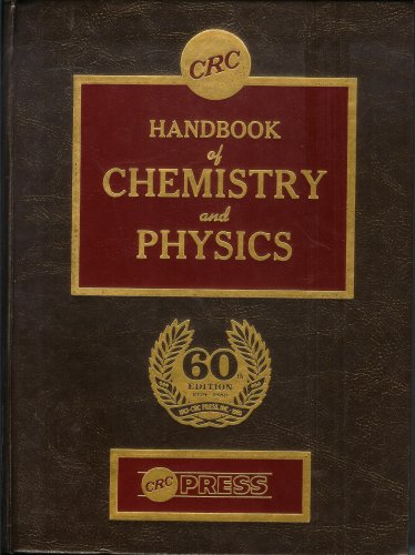 CRC Handbook of Chemistry and Physics: A Ready-Reference Book of Chemical and Physical Data (60th Edition: 1979-1980)