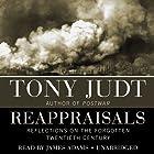 Reappraisals: Reflections on the Forgotten 20th Century Hörbuch von Tony Judt Gesprochen von: James Adams