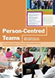 Person-Centred Teams, Helen Sanderson and Mary Beth Lepkowsky, 184905455X