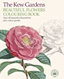 The Kew Gardens Beautiful Flowers Colouring Book