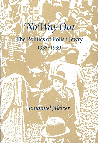 No Way Out: The Politics of Polish Jewry, 1935-1939 (Monographs of the Hebrew Union College)