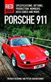 Porsche 911 Red Book 3rd Edition: Specifications, Options, Production Numbers, Data Codes and More