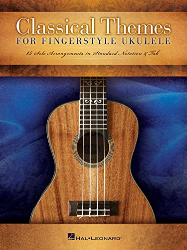 Classical Themes for Fingerstyle Ukulele: 15 Solo Arrangements in Standard Notation & Tab ebook