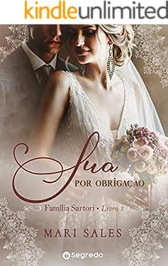 Sua por Obrigação: Amores por Conveniência (Família Sartori Livro 1)