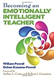 Becoming an Emotionally Intelligent Teacher by William Powell (2013-04-09)