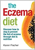 img - for The Eczema Diet: Discover How to Stop and Prevent The Itch of Eczema Through Diet and Nutrition book / textbook / text book