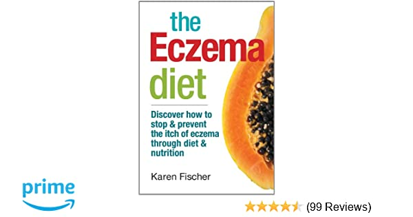 The Eczema Diet: Discover How to Stop and Prevent The Itch