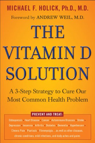 Download The Vitamin D Solution: A 3-Step Strategy to Cure Our Most Common Health Problem pdf