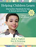 By Jack A. Naglieri - Helping Children Learn: Intervention Handouts for Use in School and at Home: 2nd (second) Edition