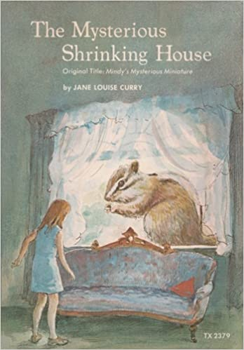 Image result for The Mysterious Shrinking House by Jane Louise Curry